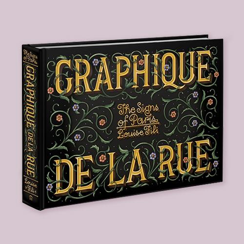 Graphique De La Rue: The Signs of Paris by Louise Fili -