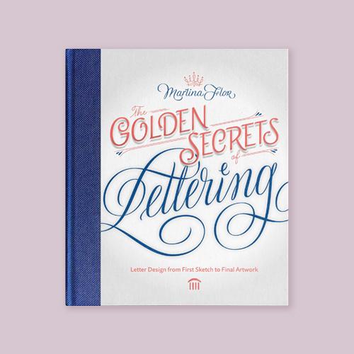 The Golden Secrets of Lettering by Martina Flor -