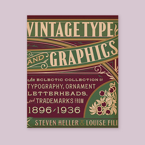 Vintage Type and Graphics by Louise Fili and Steven Heller -
