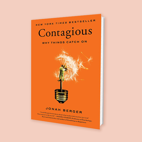 Contagious: Why things Catch On by Jonah Berger -