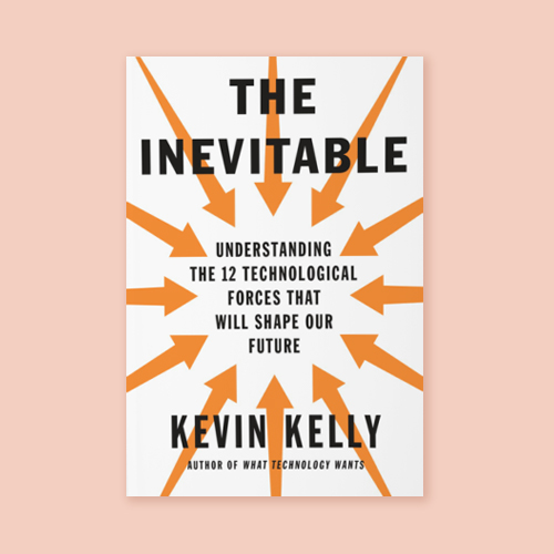 The Inevitable by Kevin Kelly -