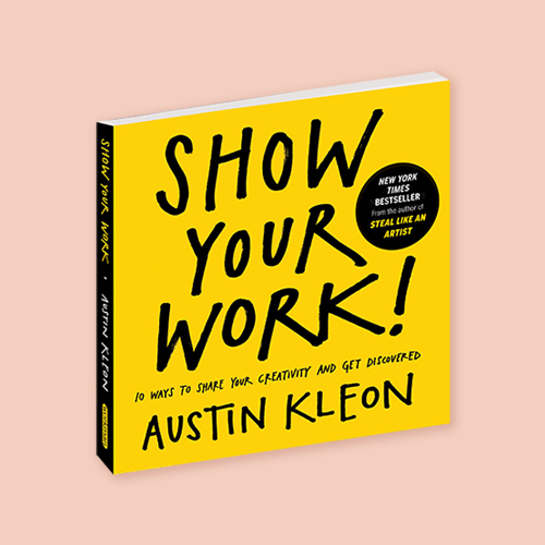 Show Your Work by Austin Kleon -