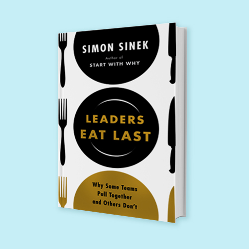 Leaders Eat Last by Simon Sinek -