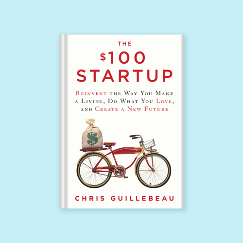 The $100 Startup by Chris Guillebeau -