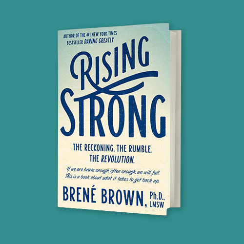 Rising Strong by Brené Brown -