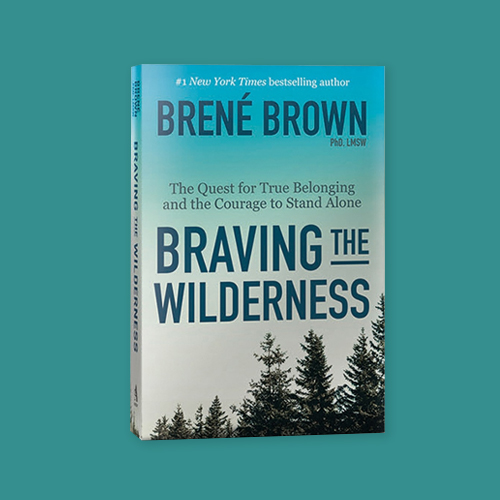 Braving the Wilderness by Brené Brown -
