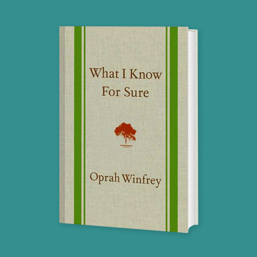 What I Know for Sure by Oprah Winfrey -