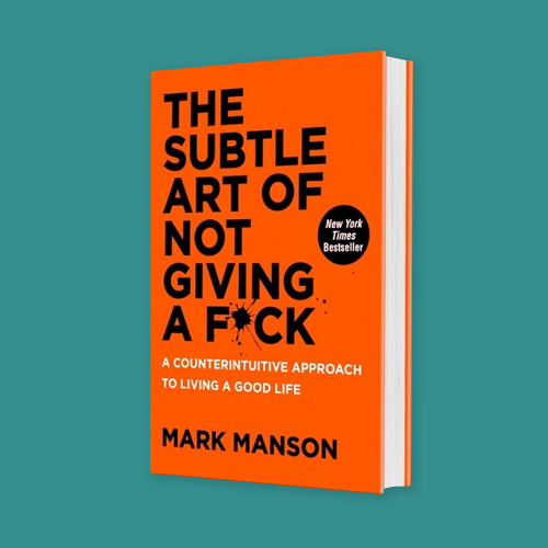 The Subtle Art of Not Giving a F*ck by Mark Manson -