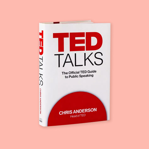 TED Talks: The Official TED Guide to Public Speaking by Chris Anderson -