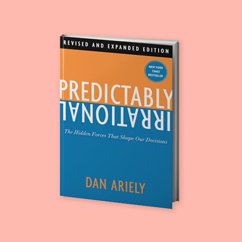 Predictably Irrational by Dan Ariely -
