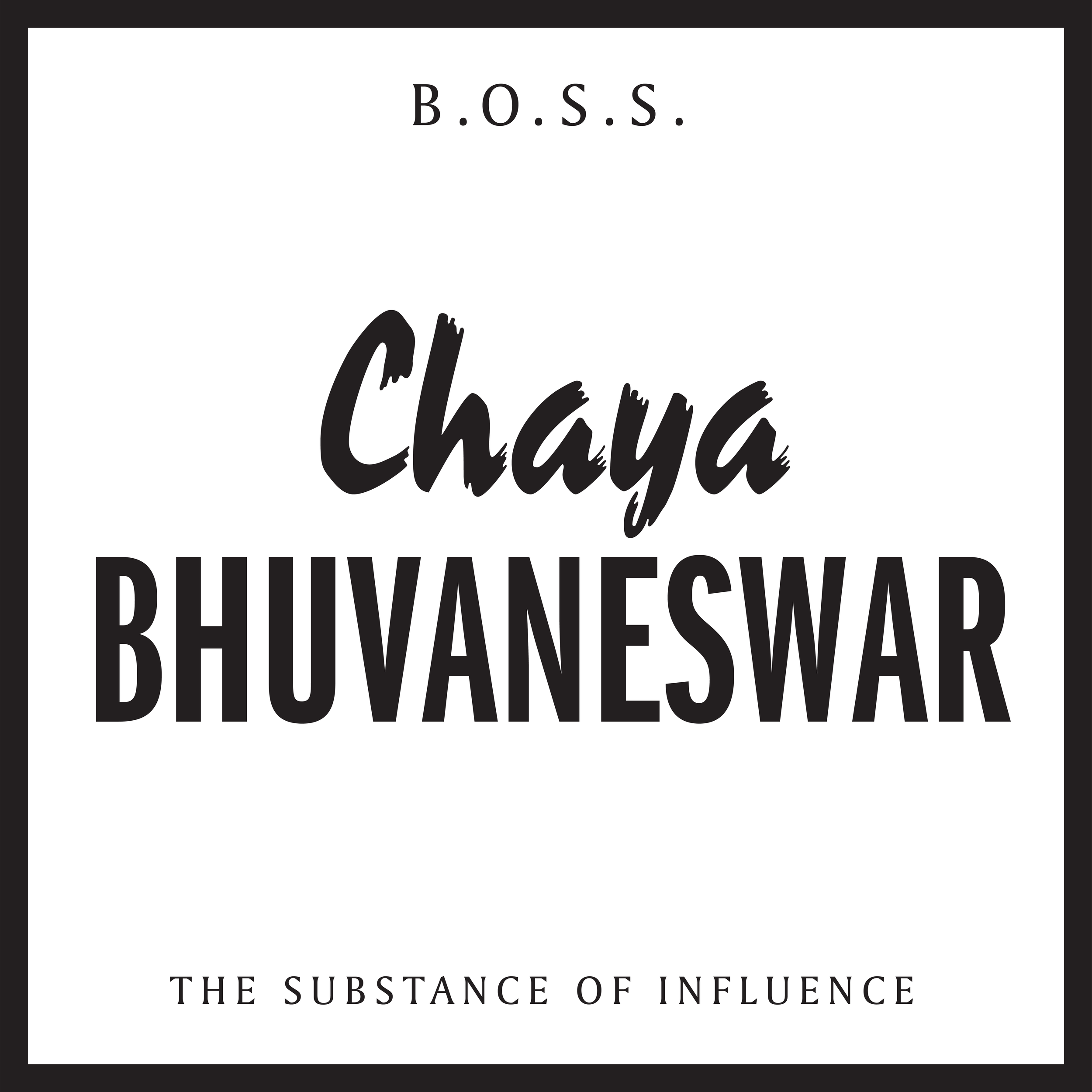 BOSS_TheSubstanceofInfluence_ChayaBhuvaneswar_Border_Option2.png