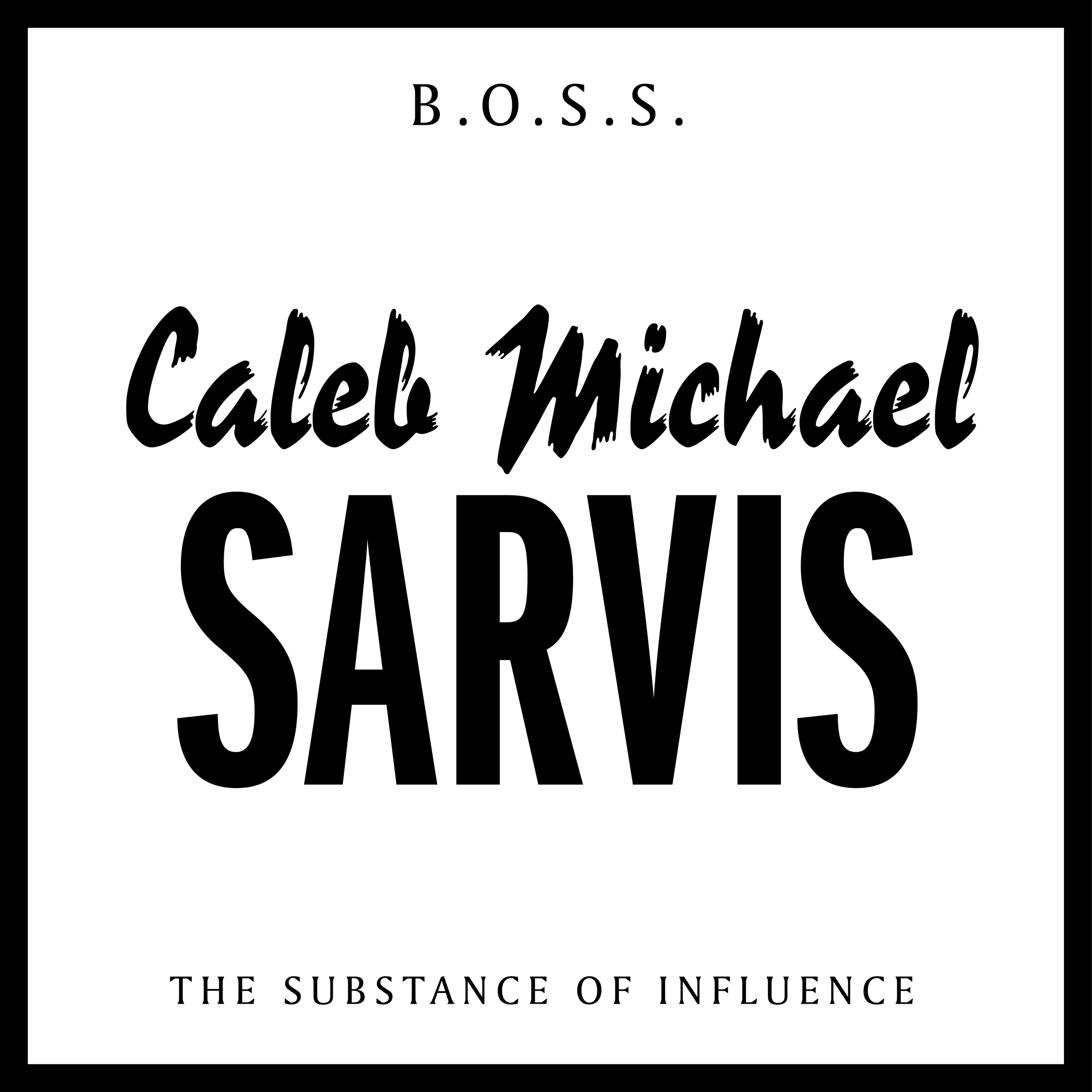 BOSS_TheSubstanceofInfluence_CalebMichaelSarvis_01.png