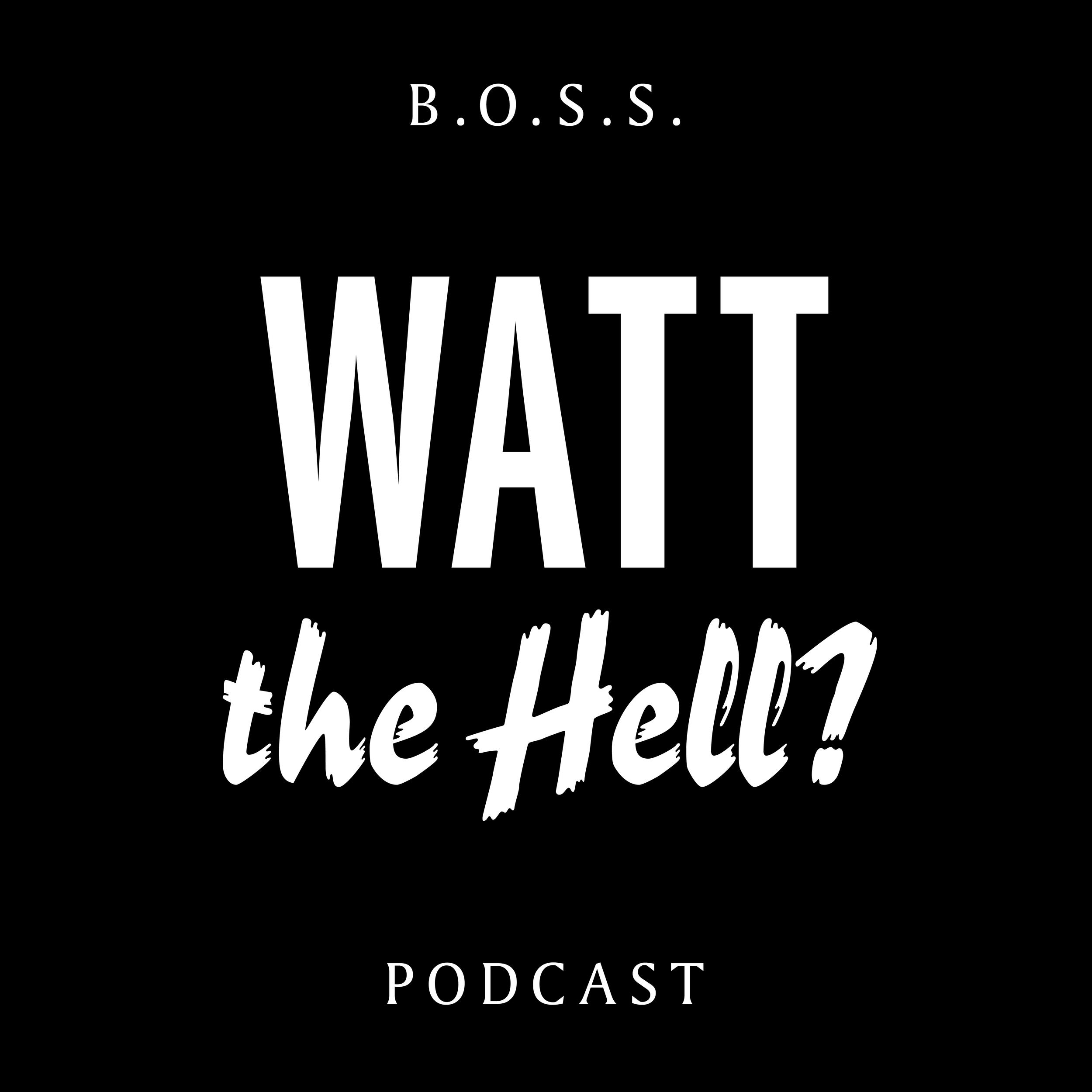 BOSS_WattTheHell_FINAL-01.png