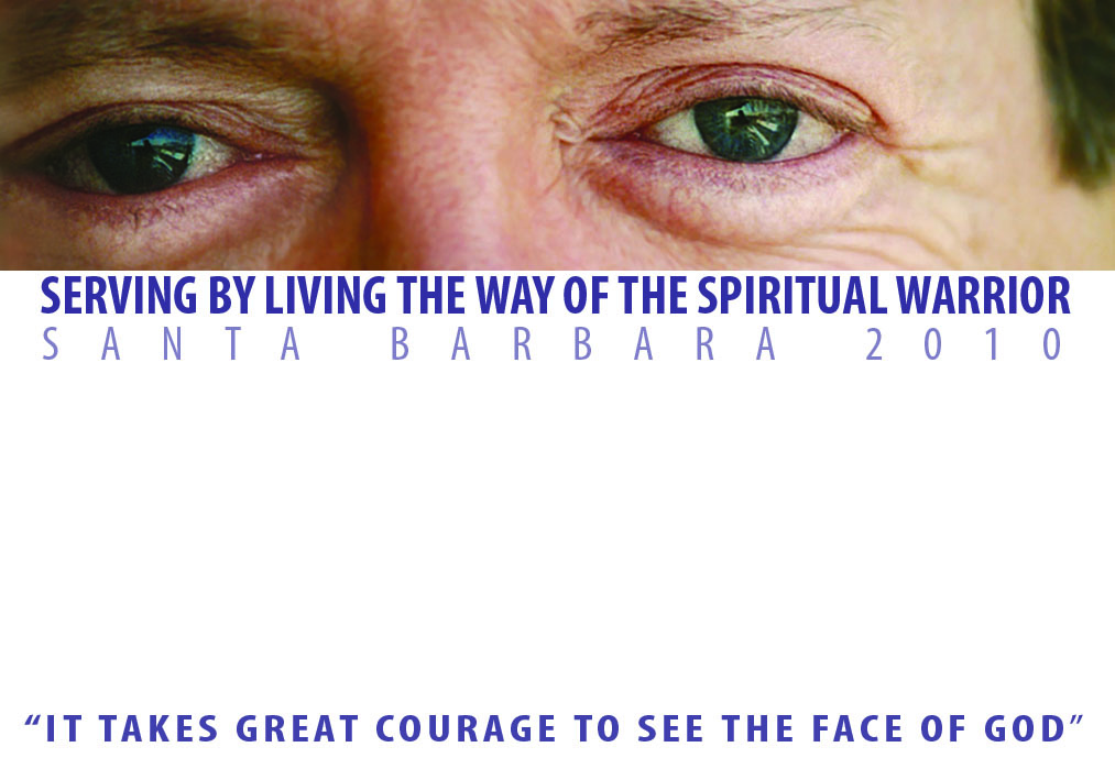 Serving by way of the Spiritual Warrior in Santa Barbara  2010