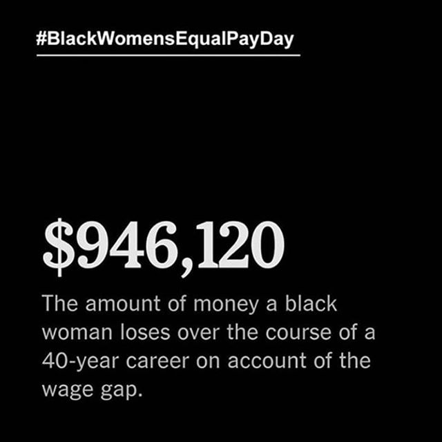 PSA: Today is #blackwomenequalpayday and this gap exists...right now. More than ever the need to demand equal is forefront. Support Black women in every field so we can all win.