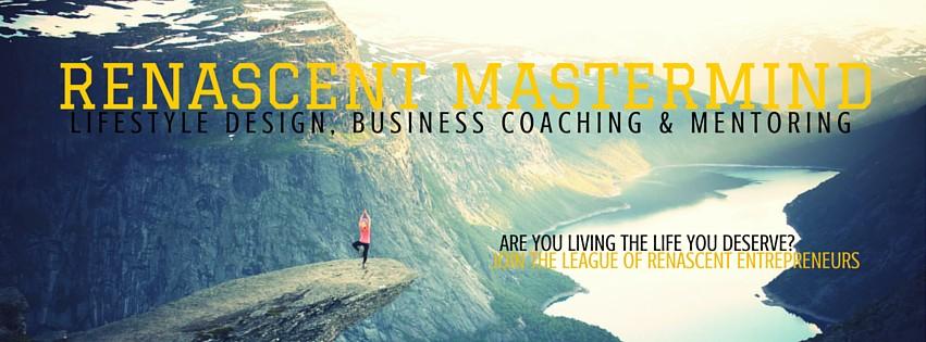 Renascent Mastermind Lifestyle Design