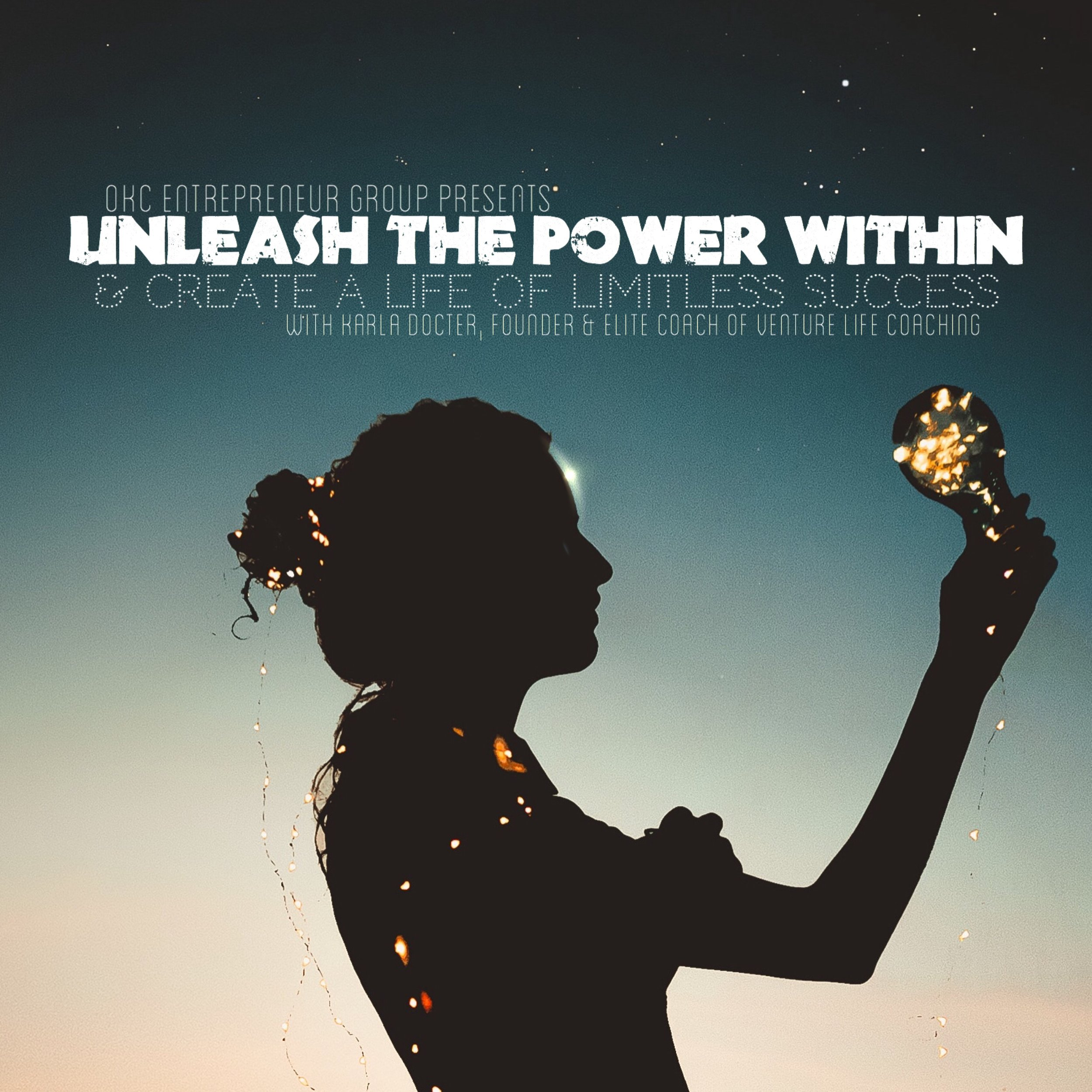 OKCEG Karla Docter - Unleash the Power Within and Create a Life of Limitless Success! SQ.jpg
