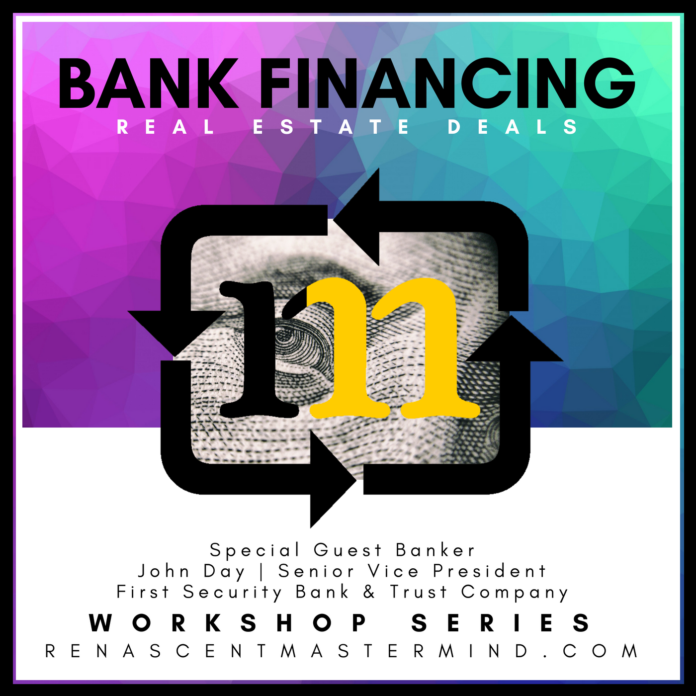 Copy of Bank Financing Real Estate Deals with John Day of First Security Bank & Trust Company | Workshop Series