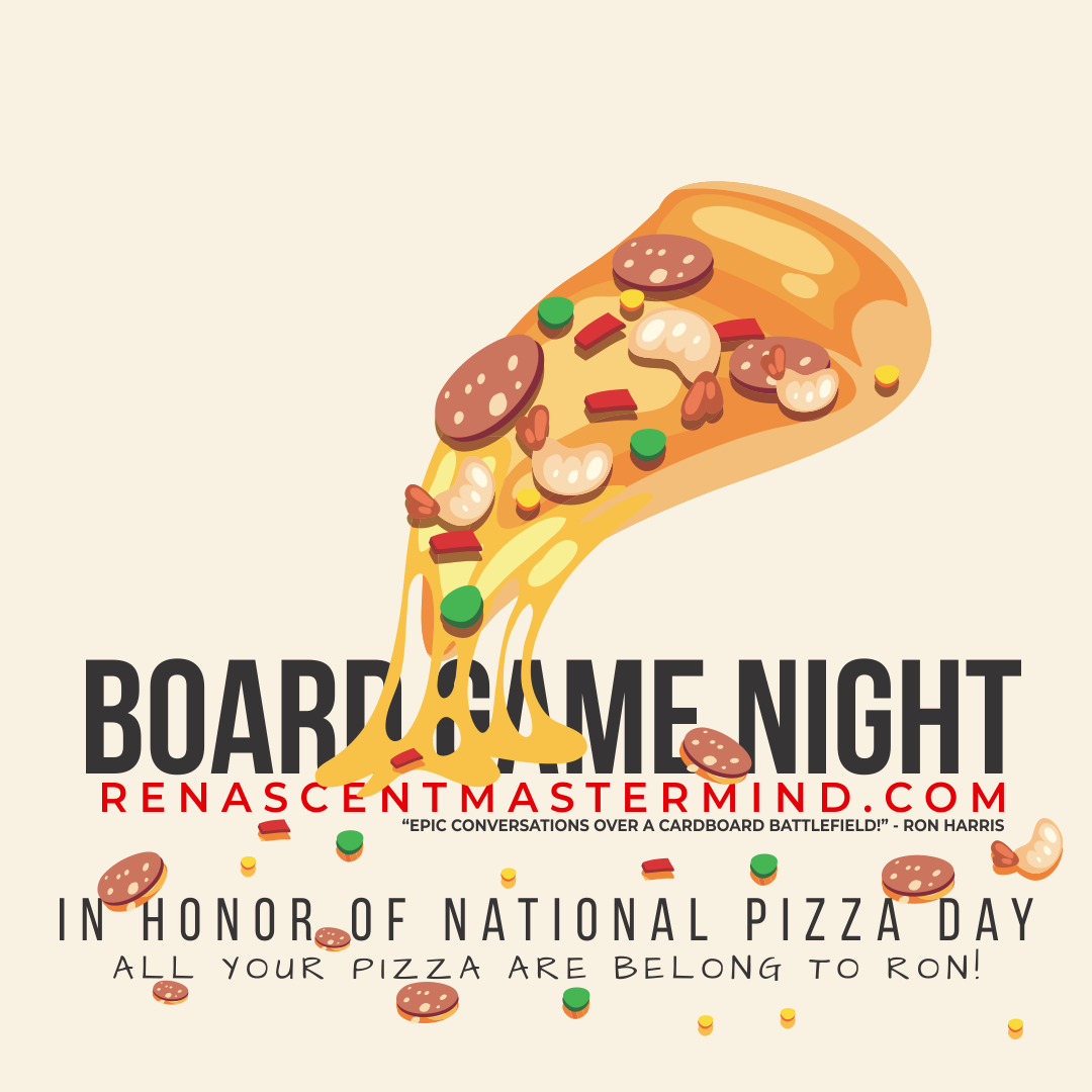 In Honor of National Pizza Day Board Game Night with Renascent Mastermind