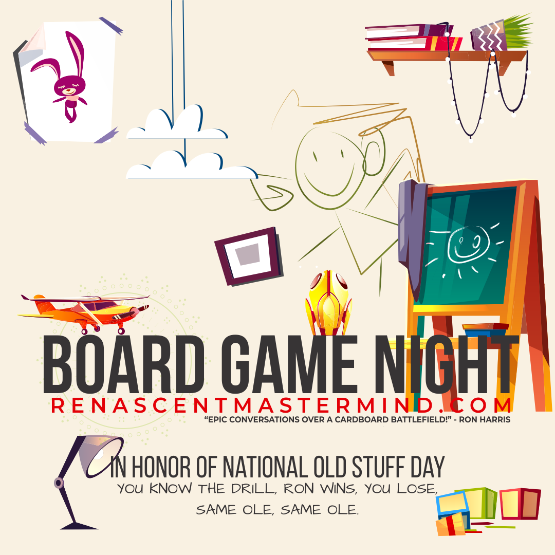 Board Game Night with Renascent Mastermind In Honor of National Old Stuff Day