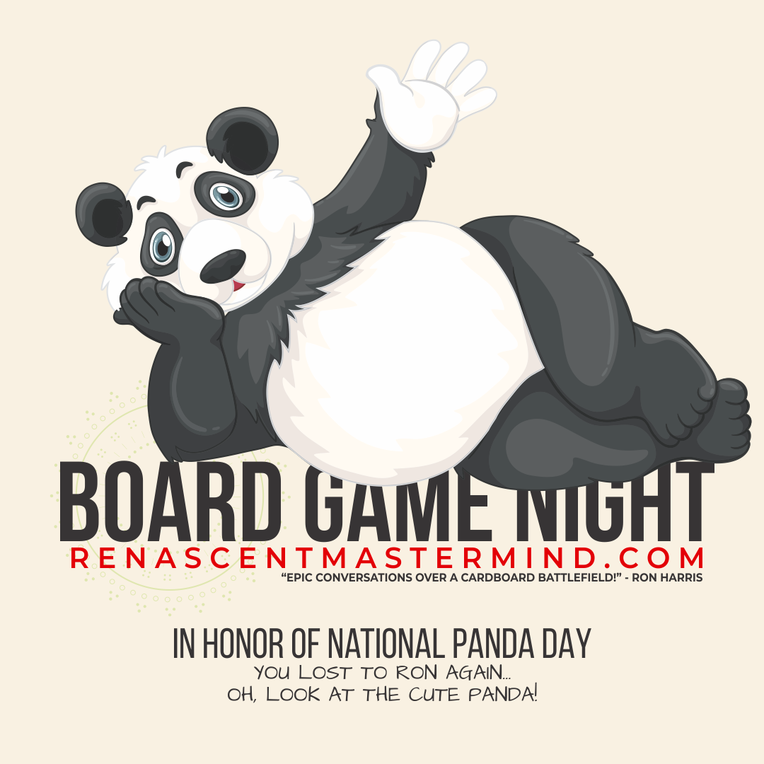 Board Game Night with Renascent Mastermind In Honor of National Panda Day