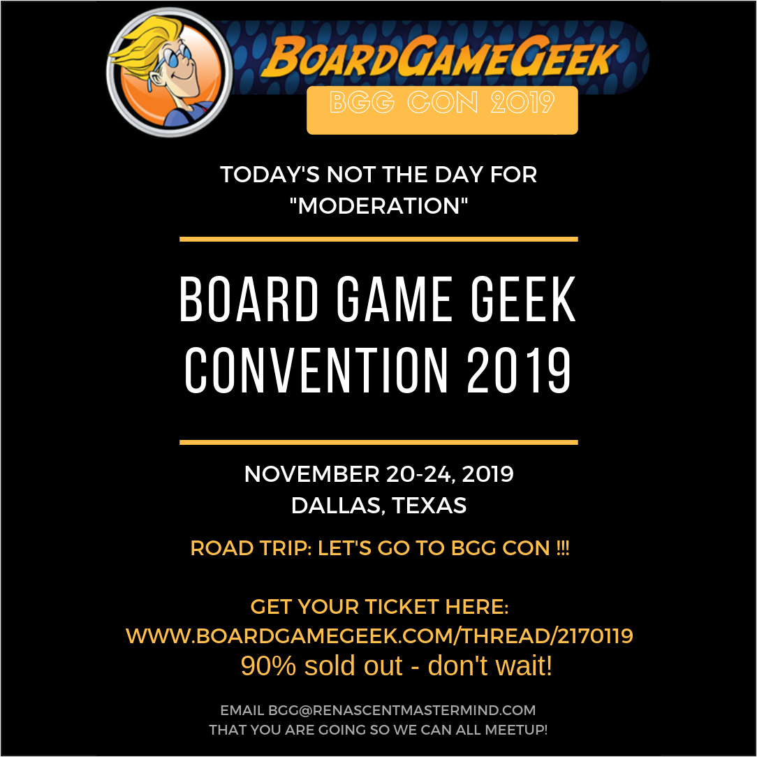 """Want to go hang out with a bunch of Real Estate Investors & Entrepreneurs while playing board games? We will meet up, hang out, band together and try to conquer other board gamers!  The conversations about business, entrepreneurship, real estate investing and more happens over a cardboard battlefield while we are stuck, in person, across from each other. It's actually a great experience as we build like-minded relationships. You never know who you will meet that changes your life, new friend, and future business relationship. Let's have fun!  • 4 days of gaming Nov 20 - 24, 2019  • 24 hours of gaming spaces  • Hot Games Area  • 6000+ title library to check out  • 75+ exhibitors  Learn more here: www.boardgamegeek.com/thread/2170119  DON'T WAIT to order your ticket or you'll have to be on the """"Wait List.""""  You will need a BGG account to register. BGG will send you confirmation and hotel information.  After you register & purchase your ticket from BGG, send email to bgg@renascentmastermind.com so we can exchange contact information, coordinate our schedules, and meetup! Don't forget to send me your mobile number (texting will be our friend).  What to Bring: Games, clothes, soap, MUST bathe daily, generous amounts of hand sanitizer & a mindset of """"winning""""!  What to expect at BGG:  • Veteran Tips https://boardgamegeek.com/thread/1576079/tips-bgg-con-veteran-updated-2017  An Idea of BGG.CON From 2017  • https://boardgamegeek.com/blogpost/71910/bggcon-2017-part-1  • https://boardgamegeek.com/blogpost/72641/bggcon-2017-part-2  Disclaimer & Notices  We are just meeting up together on this road trip to BGG.CON. This is for informational purposes only. Renascent Mastermind is not responsible.  We are not affiliated with Geekdo, Board Game Geek, BoardGameGeek, LLC (BGG), it's agents & affiliates. All product and company names are trademarks™ or registered® trademarks of their respective holders. Use of them does not imply any affiliation with or endorsement by them. (ALL) Ren"""
