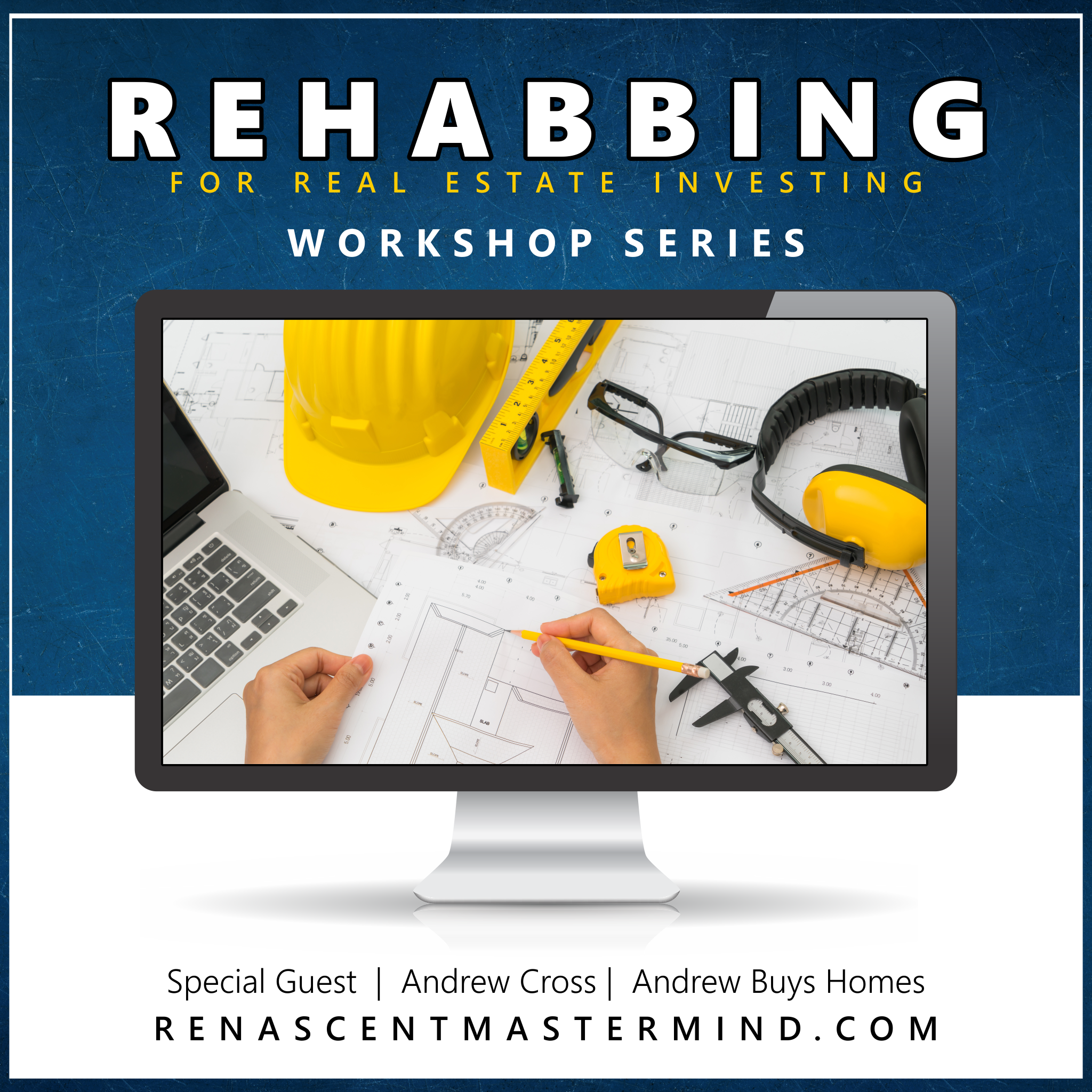 Copy of Rehabbing Houses | Workshop Series with Renascent Mastermind