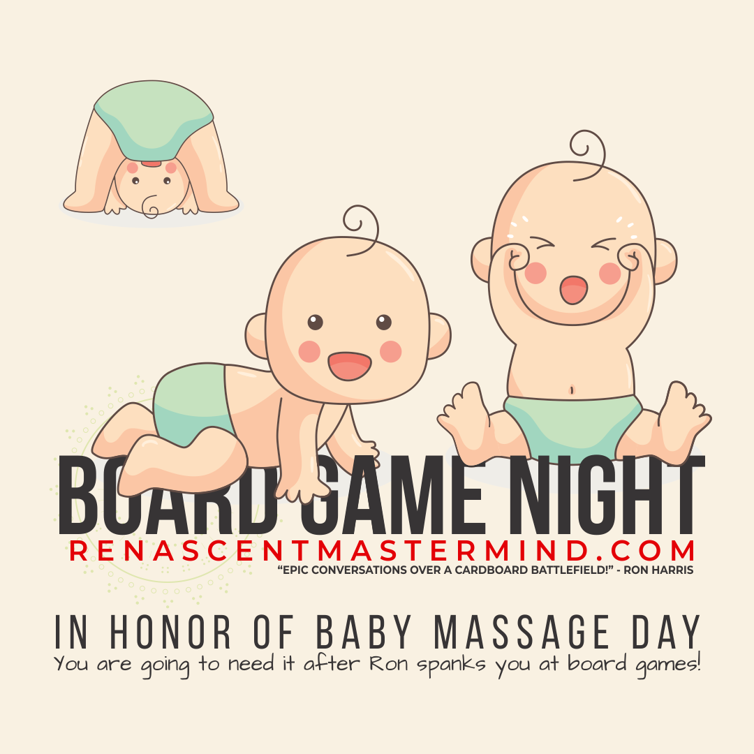 Board Game Night with Renascent Mastermind:  Baby Massage Day