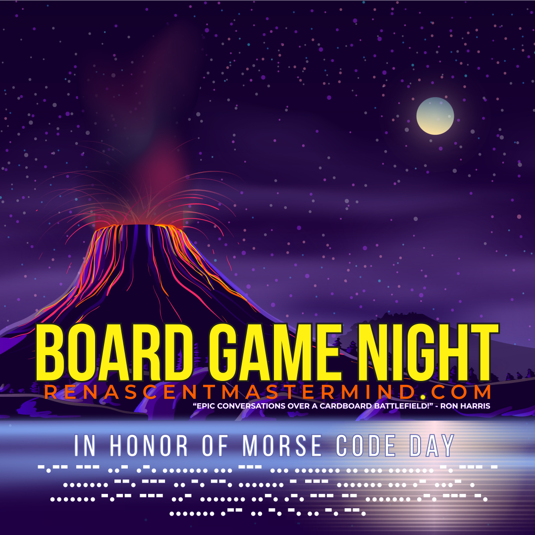 Board Game Night with Renascent Mastermind  In Honor of Morse Code Day