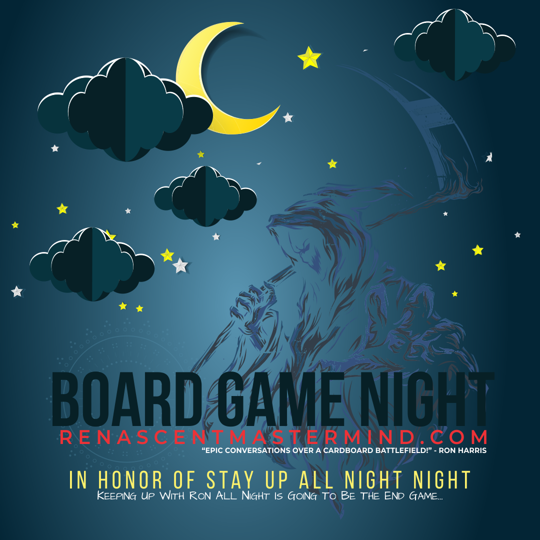 Board Game Night with Renascent Mastermind: Stay Up All Night Night