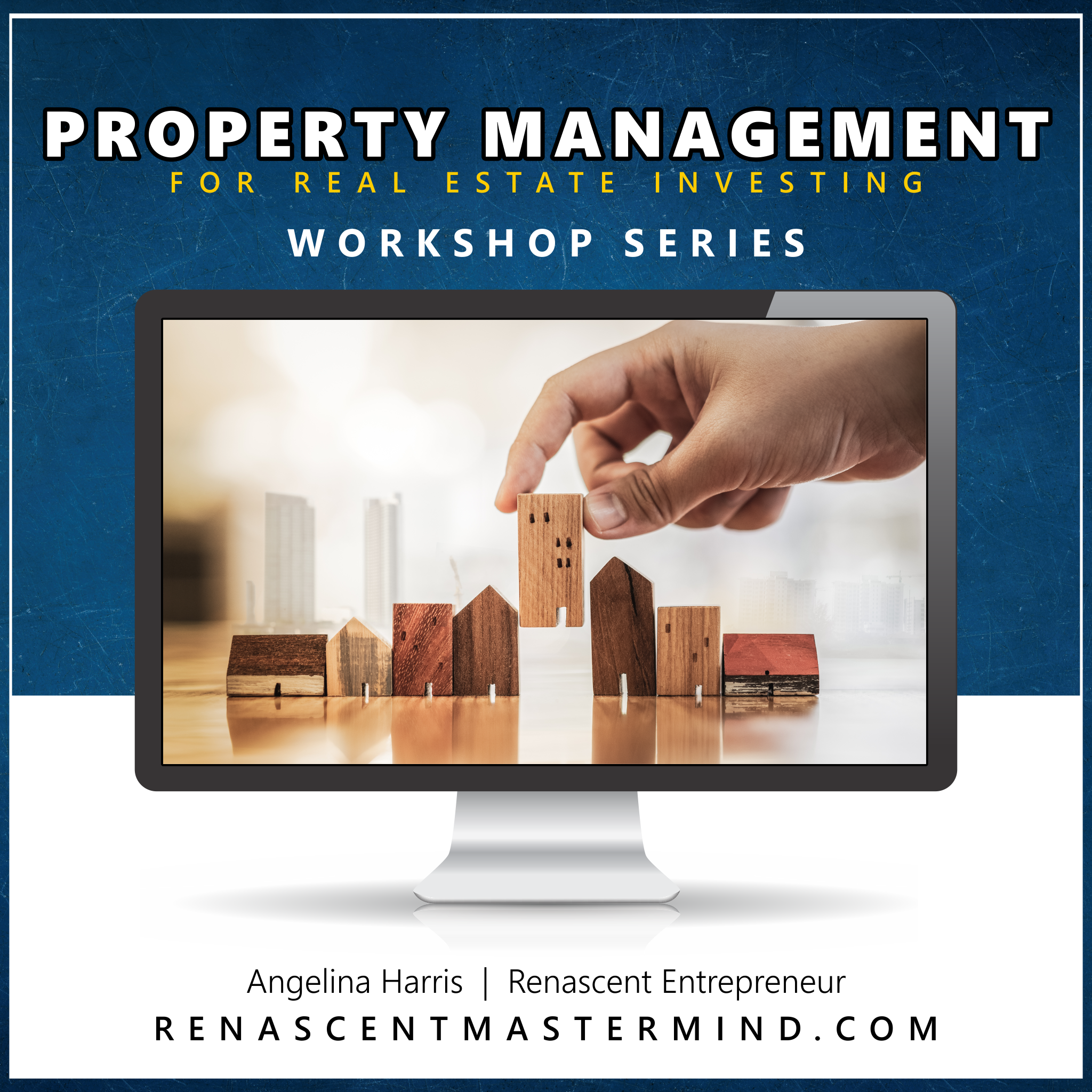 Property Management Real Estate Workshop with Angelina Harris