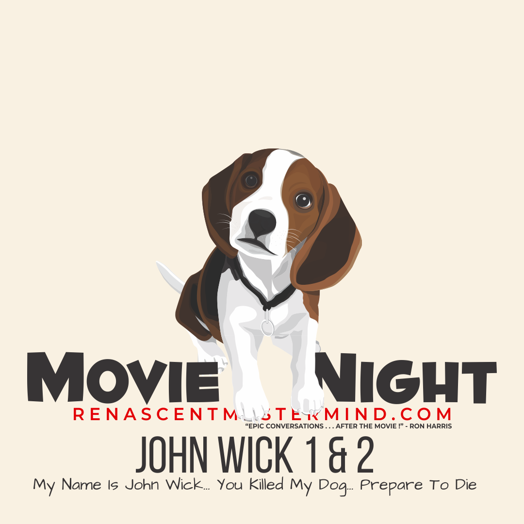 John Wick: Chapter 1 & 2 - Movie Night with Renascent Mastermind & Spearhead Realty
