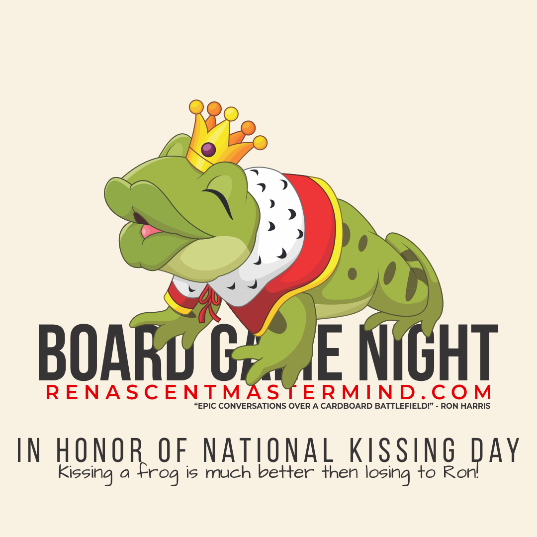 Board Game Night with Renascent Mastermind  In Honor National Kissing Day