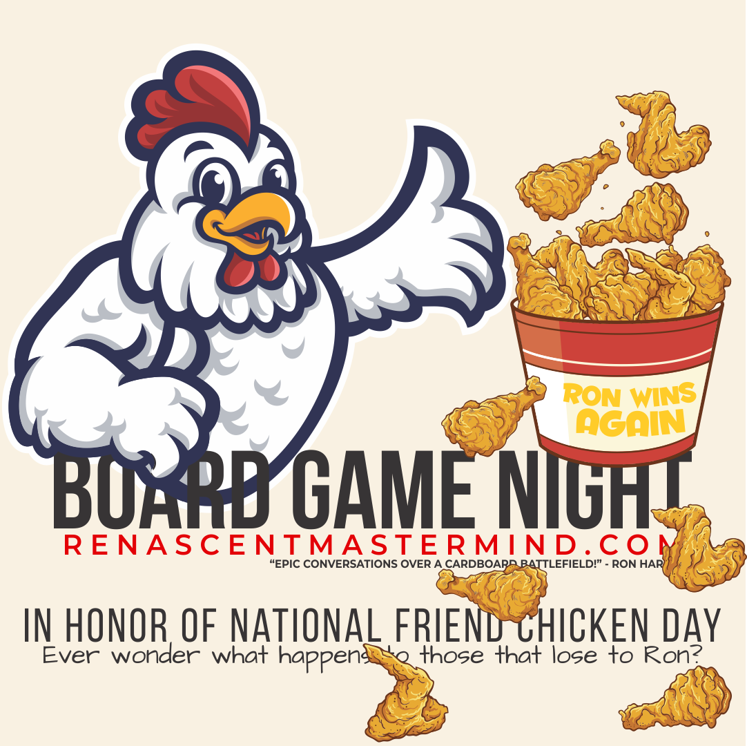 Board Game Night with Renascent Mastermind  In Honor National Fried Chicken Day