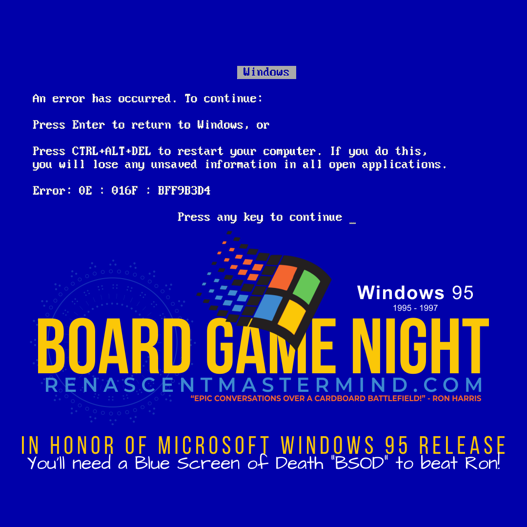 Board Game Night with Renascent Mastermind  In Honor of Microsoft Windows 95 Release