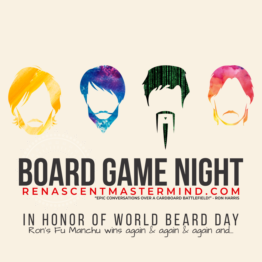 Board Game Night with Renascent Mastermind  In Honor of World Beard Day