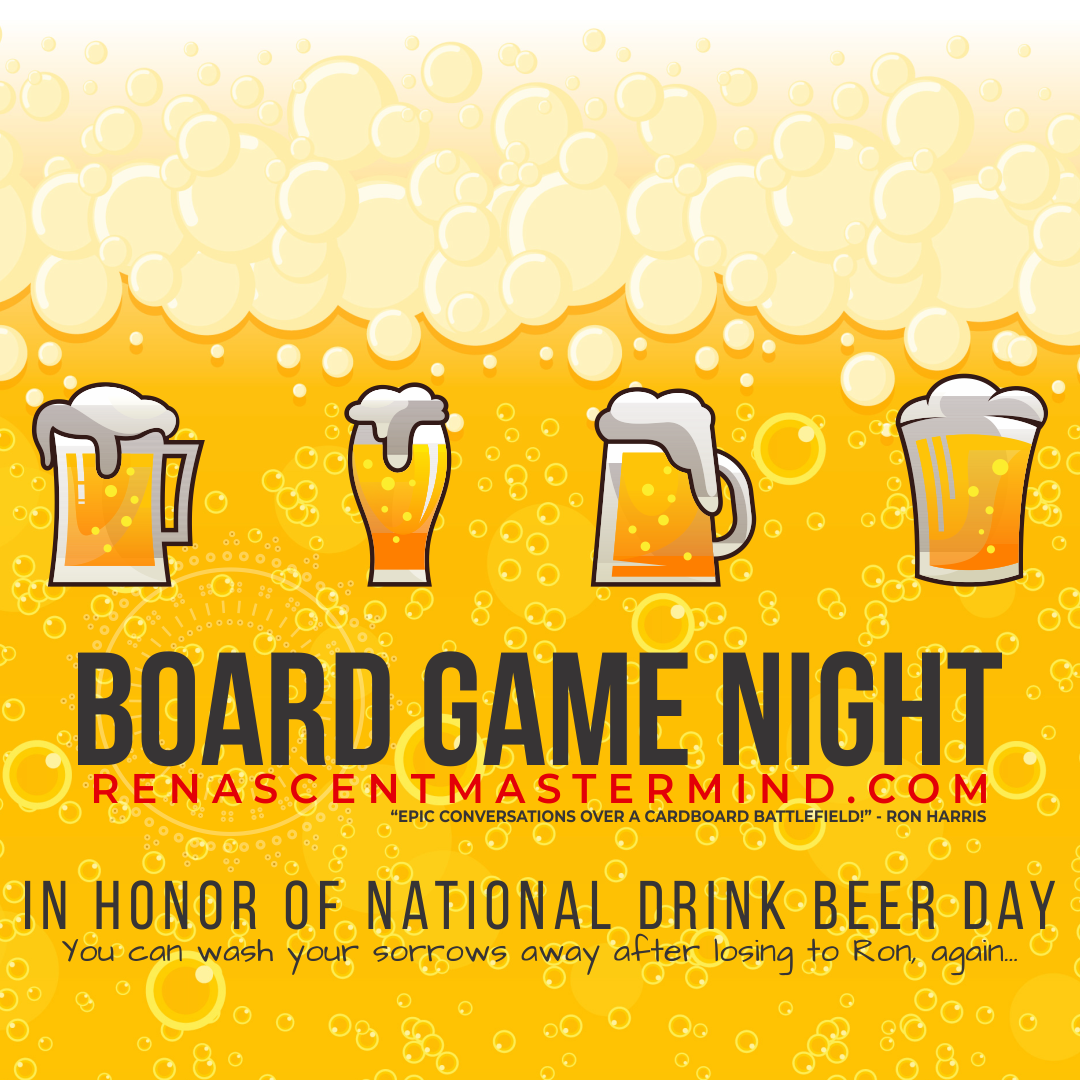 Board Game Night with Renascent Mastermind  In Honor of National Drink Beer Day