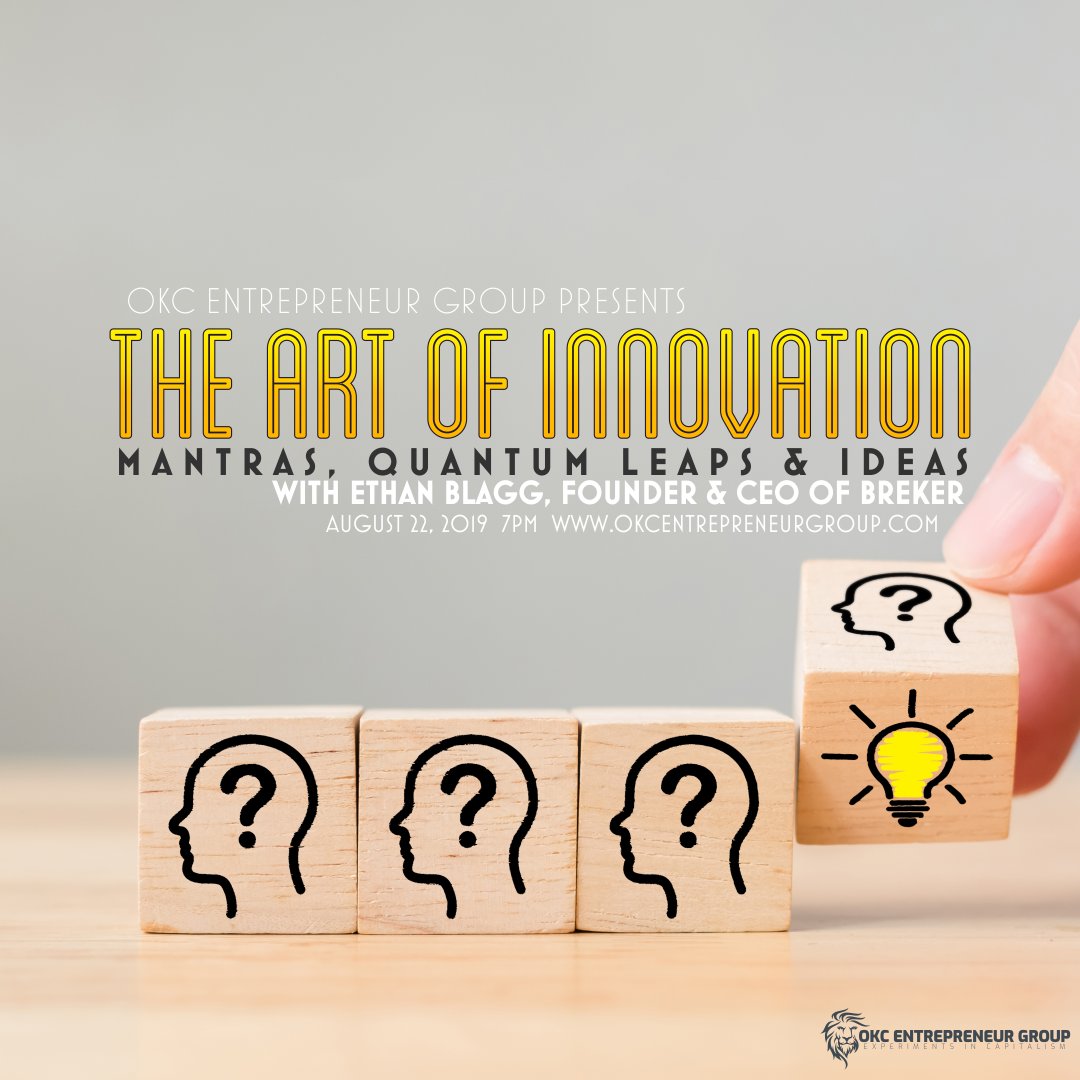 THE ART OF INNOVATION  with Ethan Blagg, Founder & CEO of Breker