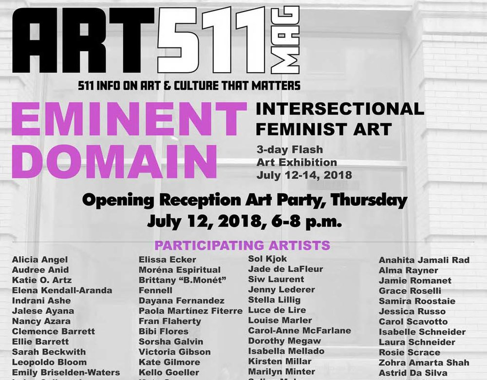 EMINENT DOMAIN - July 12-14, 2018Robert Miller Gallery space524 West 26th StreetNew York, NY, 10001Organized by Alexandra Arts and ART511 Magazine, EMINENT DOMAIN is a 3-day flash exhibition of intersectional feminist art featuring artworks by women artists from around the world, including six international artists affiliated with Mothership NYC: Sol Kjøk, Lotte Karlsen, Siw Laurent, Claire Zakiewicz, Katy Gunn, Autumn Kioti