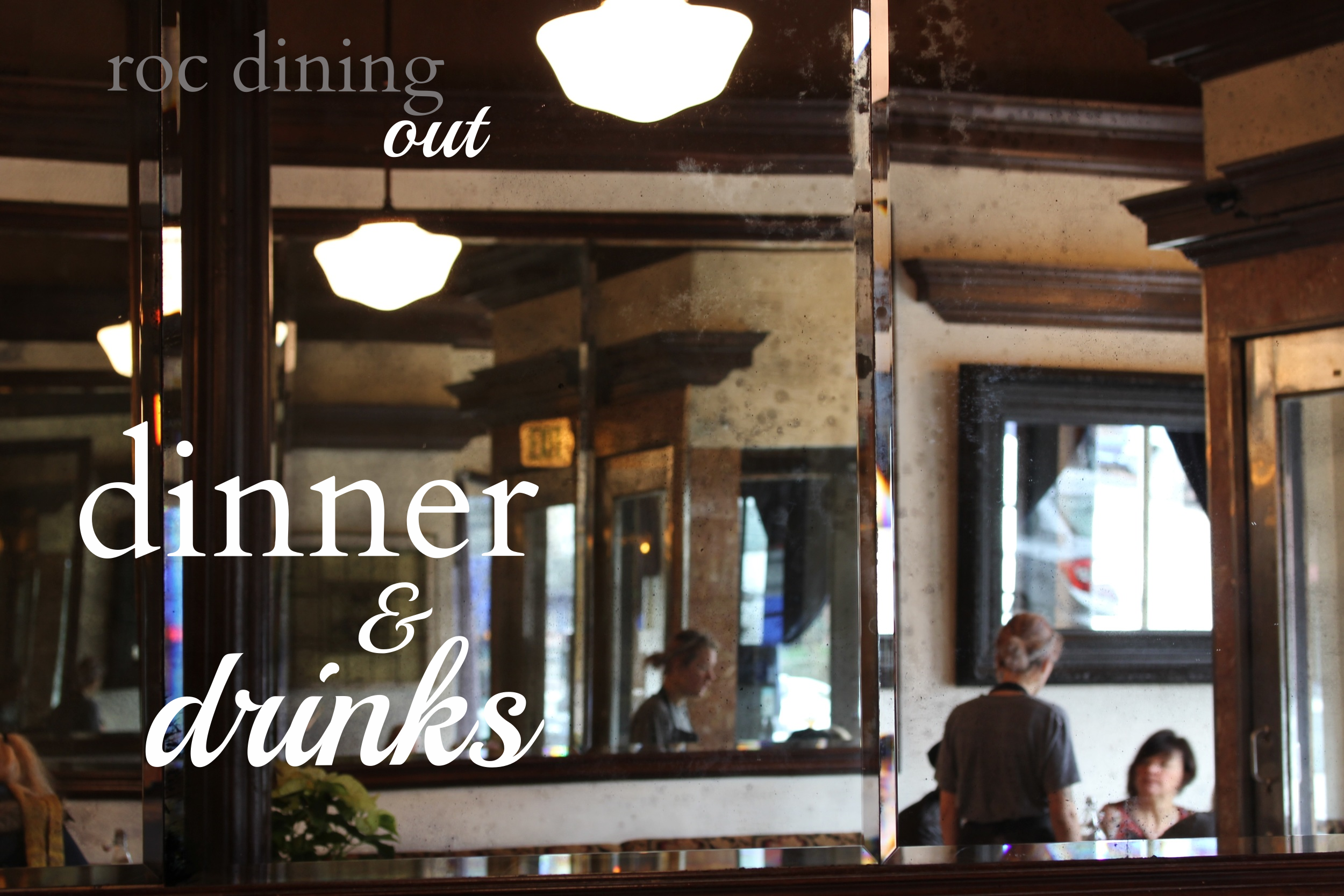 Dining Out in Rochester - My favorite places for dinner and drinks