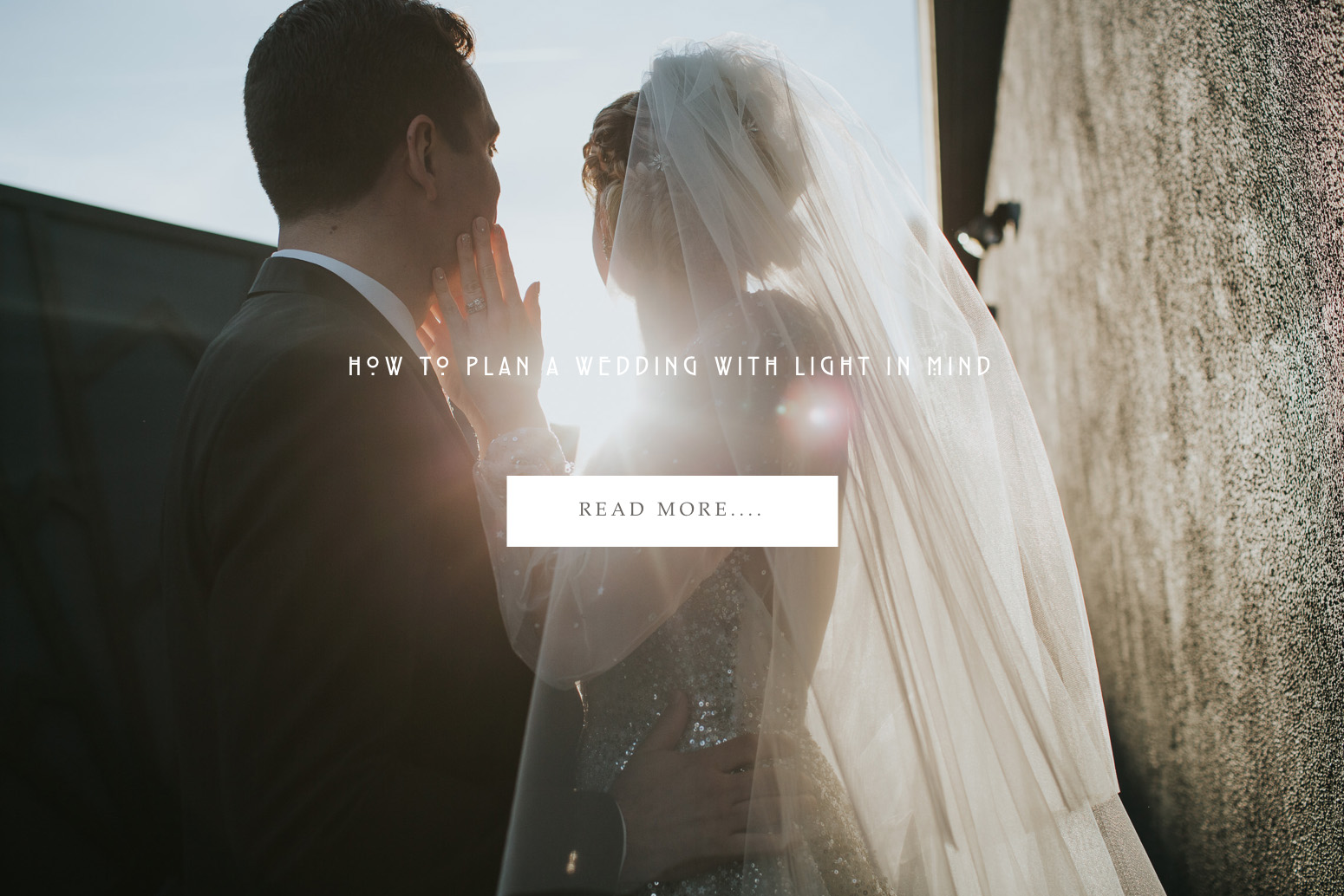 Also check out what one of my favorite photographers,  Joel & Justyna , have written about the importance of light on your wedding day!