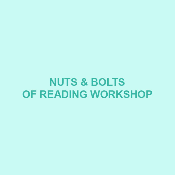 Nuts and Bolts of Writing Workshop