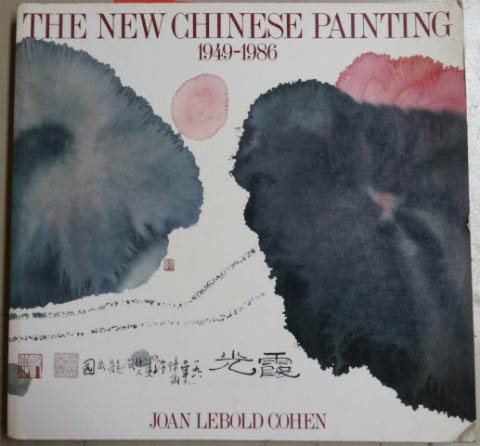 The new Chinese painting, 1949-1986, bu Joan Lebold Cohen