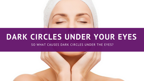 What Causes Dark Circles under the Eyes
