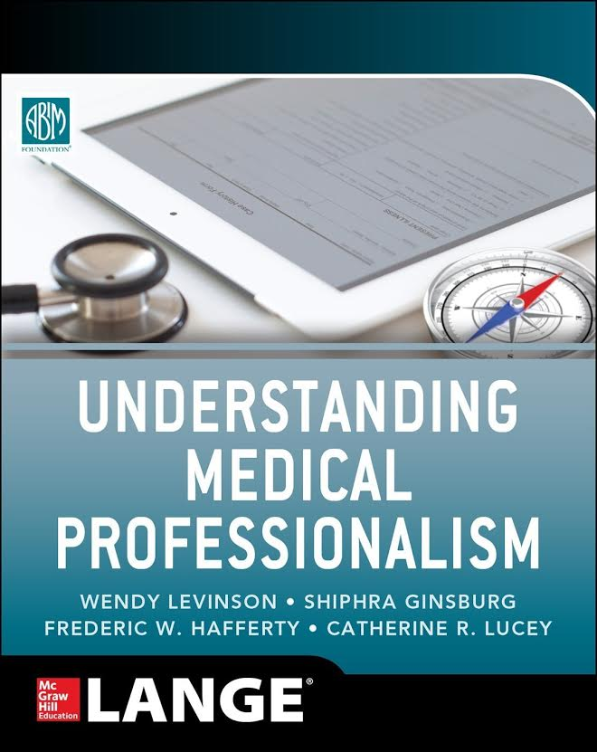 """   Understanding Medical Professionalism    is a 'must-have' for all involved in the healing arts. The book demystifies professionalism, bringing it from a philosophical, mystical concept to a practical everyday set of behaviors."