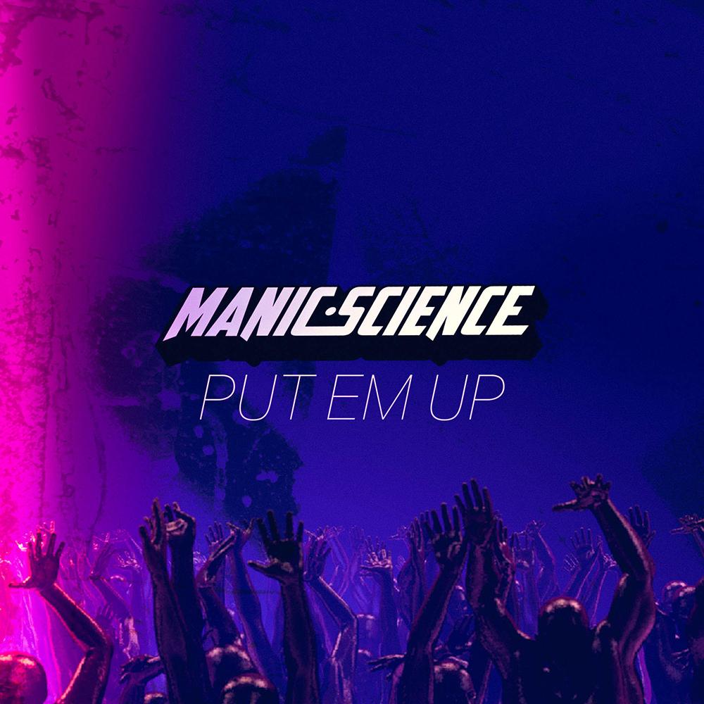 Manic Science - Put Em Up Cover (1000px).jpg