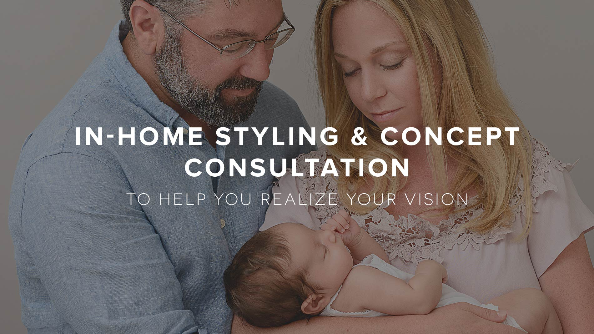 In-home styling and concept consultation to help you realize your vision