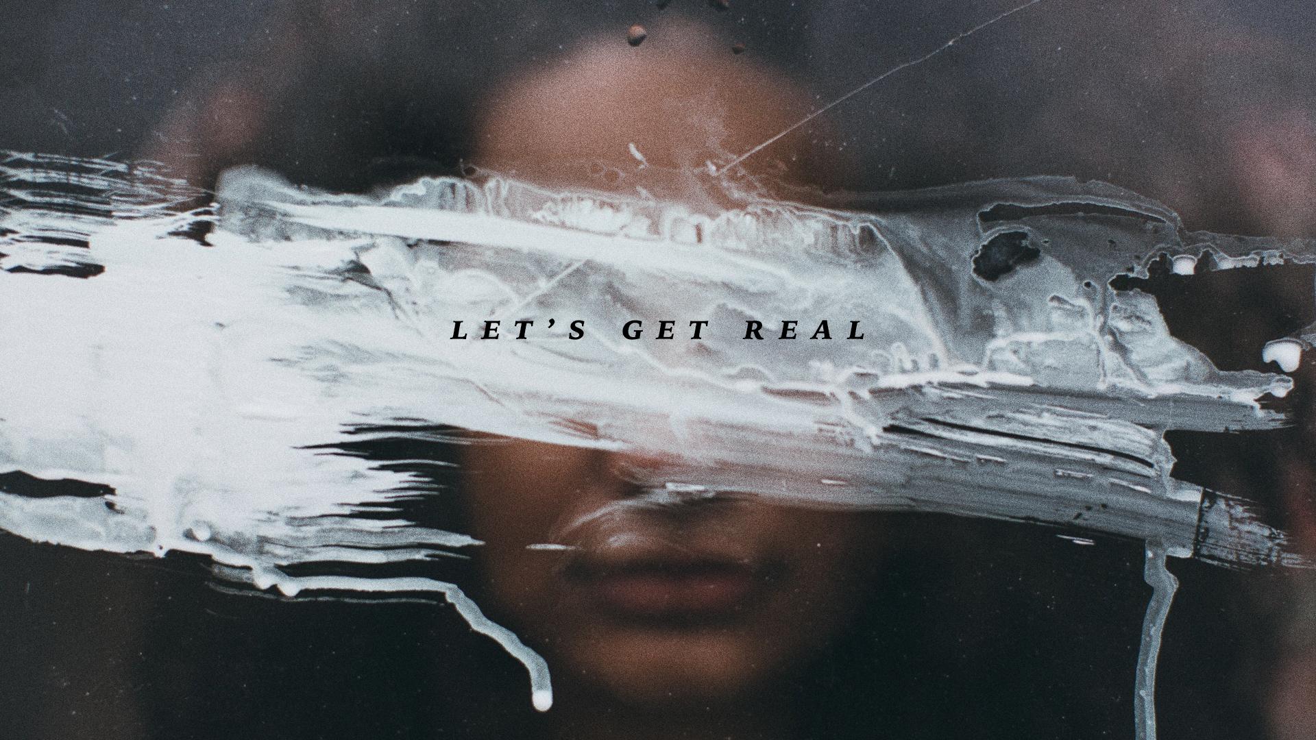 lets-get-real.png