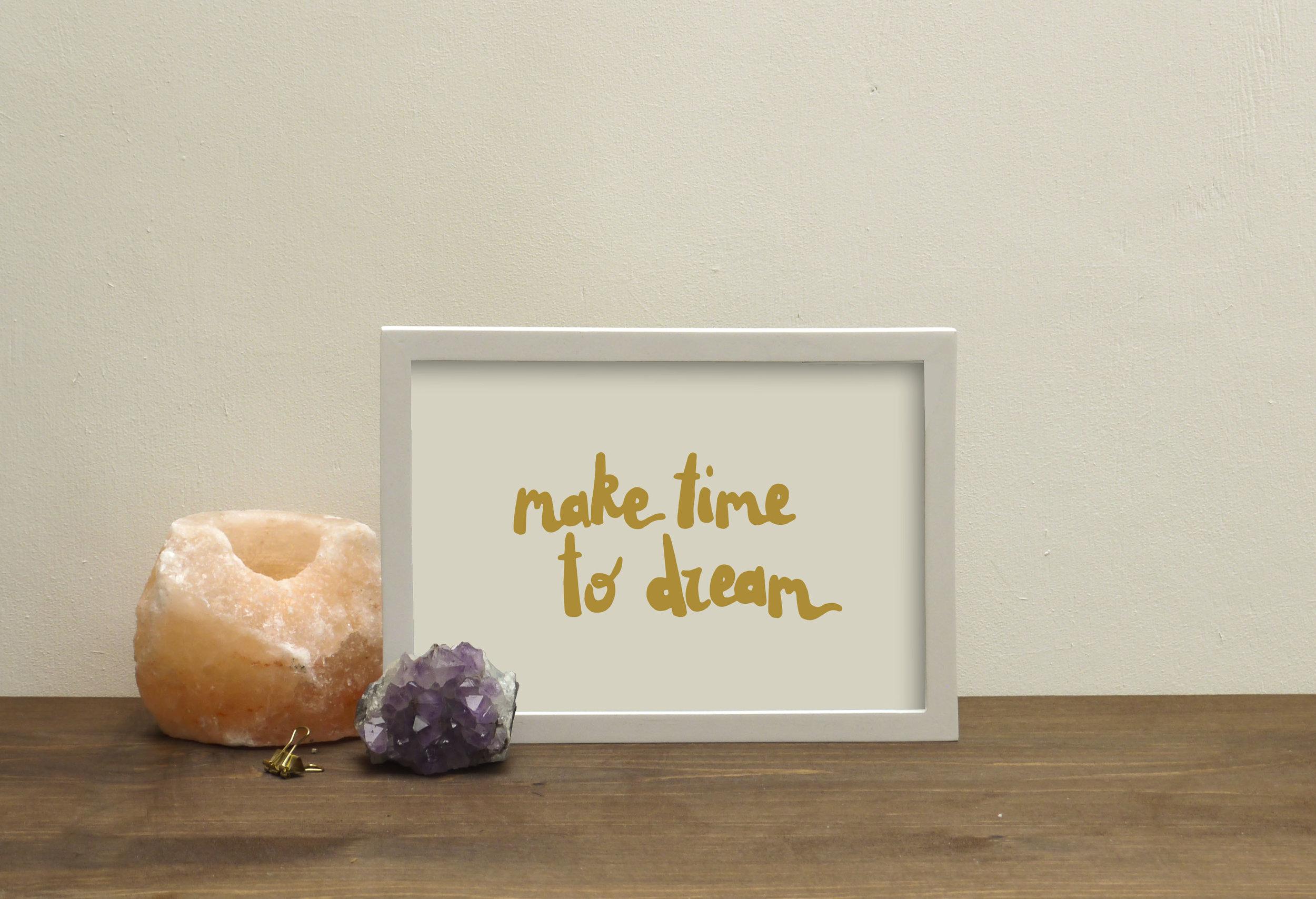 a5 make time to dream print.jpg