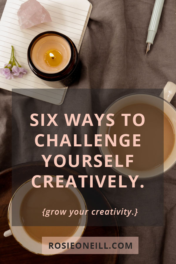 six ways to challenge yourself creatively pin title.jpg